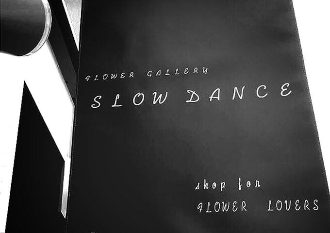 フラワーギャラリー スローダンス